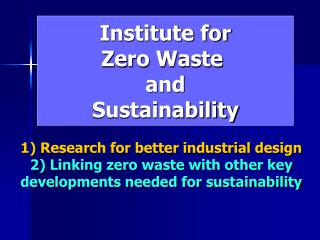 Institute for Zero Waste  and Sustainability