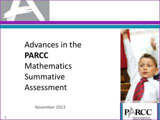 Advances in the  PARCC  Mathematics  Summative  Assessment