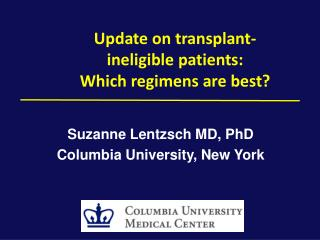 Update on transplant-ineligible patients:  Which  regimens are best?