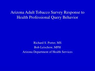 Arizona Adult Tobacco Survey Response to Health Professional Query Behavior