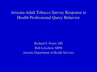 Arizona Adult Tobacco Survey Response to Health Professional Query Behavior