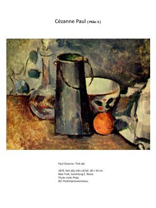 Cézanne Paul  ( Phần 3 )