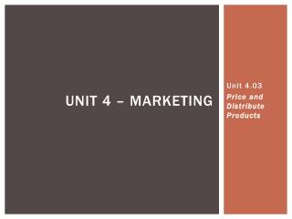 Unit 4.03 Price and Distribute Products