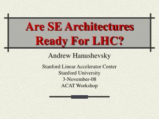 Are SE Architectures Ready For LHC?