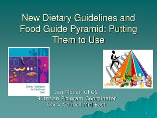New Dietary Guidelines and Food Guide Pyramid: Putting Them to Use