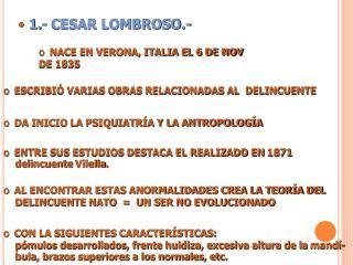 1.- CESAR LOMBROSO.-