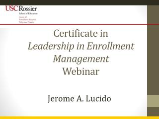 Certificate  in  Leadership  in Enrollment Management Webinar