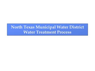 North Texas Municipal Water District Water Treatment Process