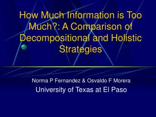 How Much Information is Too Much?: A Comparison of Decompositional and Holistic Strategies