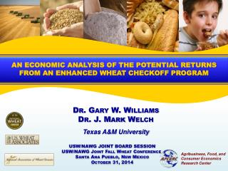 AN ECONOMIC ANALYSIS OF THE POTENTIAL RETURNS FROM AN ENHANCED WHEAT CHECKOFF PROGRAM