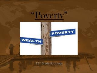 """"""" Poverty """""""