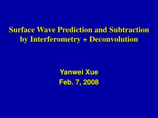 Surface Wave Prediction and Subtraction  by Interferometry + Deconvolution