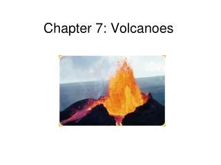 Chapter 7: Volcanoes