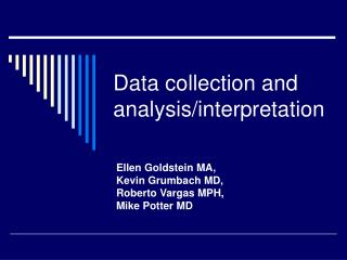 Data collection and analysis/interpretation