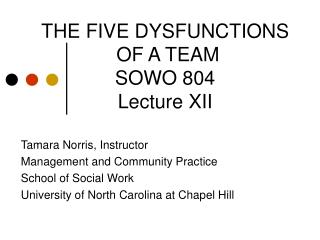 THE FIVE DYSFUNCTIONS  OF A TEAM SOWO 804 Lecture XII