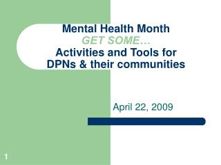 Mental Health Month GET SOME   Activities and Tools for  DPNs  their communities