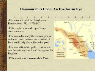 Hammurabi ruled the Babylonian Empire from 1792 – 1750 BC.