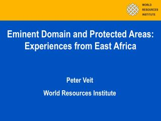 Eminent Domain and Protected Areas: Experiences from East Africa