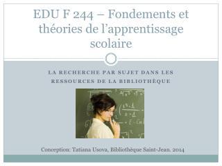 EDU F  244  –  Fondements et théories de l'apprentissage scolaire