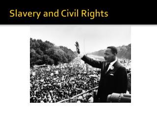 Slavery and Civil Rights