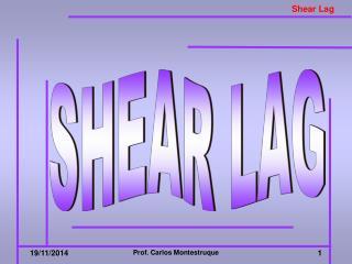 SHEAR LAG