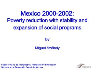 Mexico 2000-2002: Poverty reduction with stability and expansion of social programs By