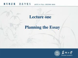 Lecture one         Planning the Essay