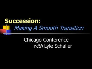 Succession: Making A Smooth Transition