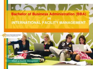Bachelor of Business Administration (BBA) in  INTERNATIONAL FACILITY MANAGEMENT