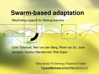 Swarm-based adaptation