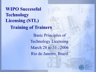 WIPO Successful						  Technology							  Licensing (STL)						     Training of Trainers