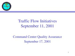 Traffic Flow Initiatives  September 11, 2001