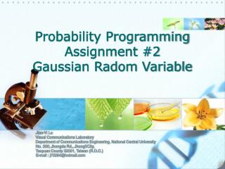 Probability Programming Assignment #2 Gaussian Radom Variable