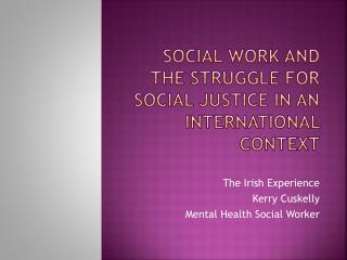 Social Work and the Struggle for Social Justice in an International Context