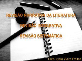Revis o Narrativa da Literatura  Revis o Integrativa  Revis o Sistem tica