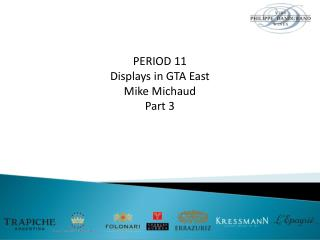 PERIOD 11 Displays in GTA East Mike Michaud Part 3
