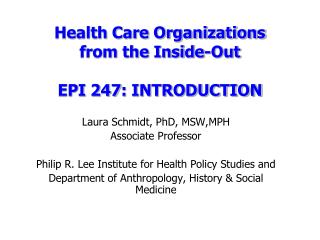 Health Care Organizations  from the Inside-Out EPI 247: INTRODUCTION