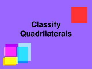 Classify Quadrilaterals