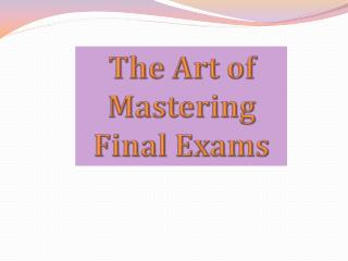 The Art of Mastering Final Exams