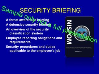 A threat awareness briefing. A defensive security briefing. An overview of the security classification system. Employee