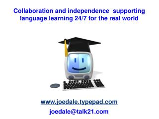 Collaboration and independence  supporting language learning 24/7 for the real world