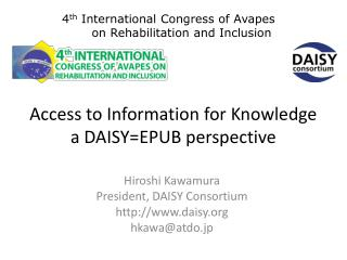 Access to Information for Knowledge a DAISYEPUB perspective