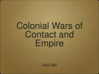 Colonial Wars of Contact and Empire