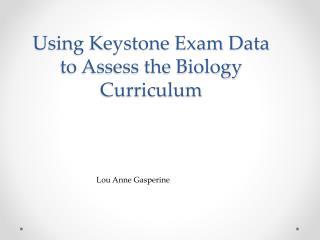 Using Keystone Exam Data to Assess the Biology Curriculum