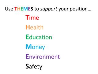 Use  T H E M E S  to  support  your position…