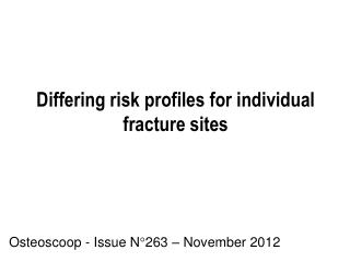 Differing risk profiles for individual fracture sites