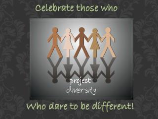 Celebrate those who