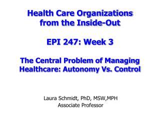 Laura Schmidt, PhD, MSW,MPH Associate Professor