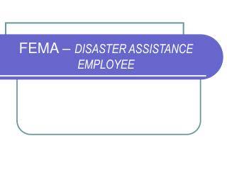 FEMA –  DISASTER ASSISTANCE EMPLOYEE