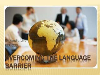 Overcoming the Language Barrier
